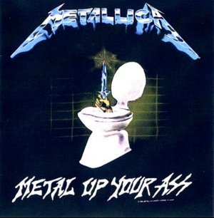 Metal_up_your_ass